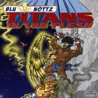 blu-nottz-titans-in-the-flesh-620x620