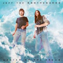 jeff-the-brotherhood-wasted-on-the-dream
