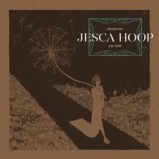 JESCA HOOP –MEMORIES ARE NOW